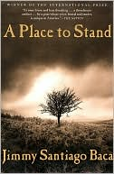 A Place to Stand by Jimmy Santiago Baca: Book Cover