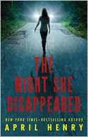 The Night She Disappeared by April Henry: Book Cover
