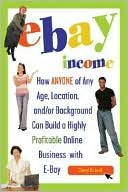 download eBay Income : How Anyone of Any Age, Location and/or Background Can Build a Highly Profitable Online Business with eBay book