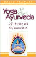 download Yoga and AyurVeda; Self-Healing and Self-Realization book