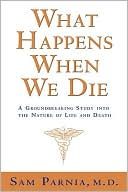 What Happens When We Die? by Sam Parnia: Book Cover