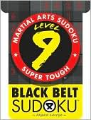 Martial Arts Sudoku Level 9 by Frank Longo: Book Cover