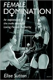 BARNES & NOBLE | Female Domination: An Exploration of the Male ...