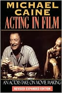 Acting in Film by Michael Caine: Book Cover