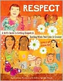download Respect : A Girl's Guide to Getting Respect and Dealing When Your Line Is Crossed book