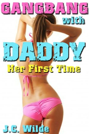 GANGBANG With Daddy - Her First Time: Daddy Sex Story. nookbook