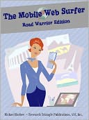 The Mobile Web Surfer - Your Nook Browser Homepage by Michael Barbee: NOOK Book Cover