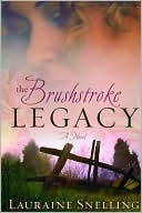 The Brushstroke Legacy by Lauraine Snelling: Book Cover
