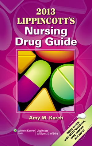 2013 Lippincott's Nursing Drug Guide