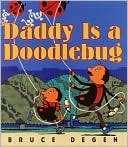 Daddy Is a Doodlebug by Bruce Degen: Book Cover