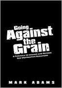 Going Against the Grain by Mark Adams: NOOK Book Cover