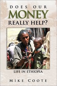 Does Our Money Really Help?:  Life in Ethiopia by Mike Coote: Book Cover.