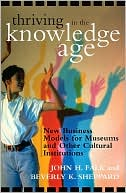 download Thriving in the Knowledge Age : New Business Models for Museums and Other Cultural Institutions book