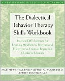 The Dialectical Behavior Therapy Skills Workbook by Matthew McKay: Book Cover