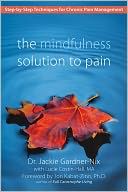 The Mindfulness Solution to Pain by Dr. Jackie Gardner-Nix: Book Cover