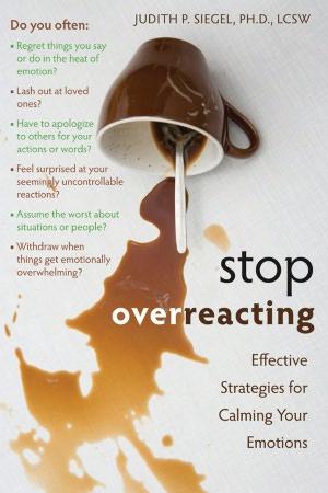 Stop Overreacting: Effective Strategies for Calming Your Emotions