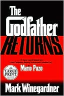 download The Godfather Returns : The Saga of the Family Corleone book