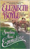 Something About Emmaline by Elizabeth Boyle: NOOK Book Cover