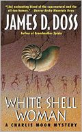 White Shell Woman (Charlie Moon Series #7) by James D. Doss: NOOK Book Cover