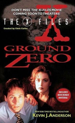 The X Files - Ground Zero - Kevin J Anderson