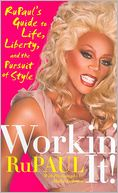 Workin' It! by RuPaul: Book Cover