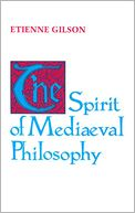 The Spirit of Medieval Philosophy by Etienne H. Gilson: Book Cover