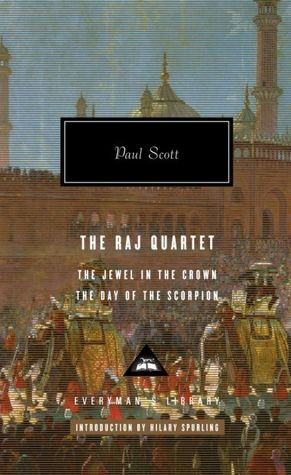 The Raj Quartet: The Jewel in the Crown, the Day of the Scorpion