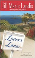 Lover's Lane (Twilight Cove Trilogy Series #1) by Jill Marie Landis: NOOK Book Cover