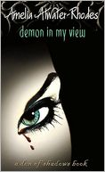Demon in My View (Den of Shadows Series) by Amelia Atwater-Rhodes: NOOK Book Cover