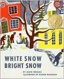 White Snow, Bright Snow by Alvin Tresselt: Book Cover