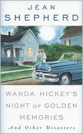 Wanda Hickey's Night of Golden Memories and Other Diasters by Jean Shepherd: NOOK Book Cover