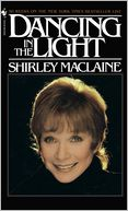 Dancing in the Light by Shirley MacLaine: NOOK Book Cover