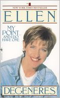 My Point...And I Do Have One by Ellen Degeneres: NOOK Book Cover