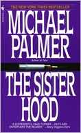 The Sisterhood by Michael Palmer: NOOK Book Cover