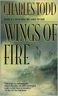 Wings of Fire (Inspector Ian Rutledge Series #2) by Charles Todd: NOOK Book Cover