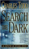 Search the Dark (Inspector Ian Rutledge Series #3) by Charles Todd: NOOK Book Cover