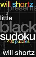 Will Shortz Presents The Little Black Book of Sudoku by Will Shortz: Book Cover