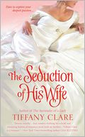 The Seduction of His Wife by Tiffany Clare: Book Cover