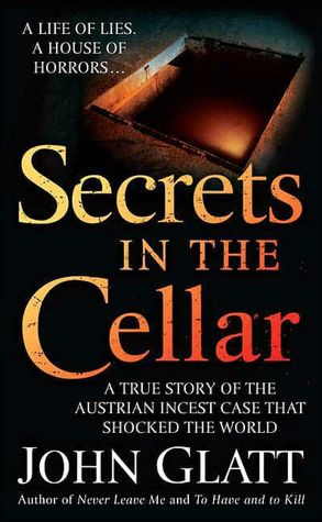 Ebook free italiano download Secrets in the Cellar MOBI FB2 PDF 9780312947866 by John Glatt