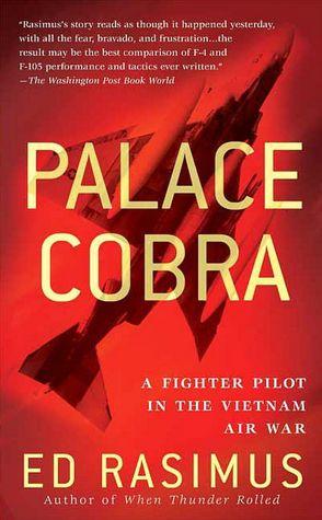 Palace Cobra: A Fighter Pilot in the Vietnam Air War