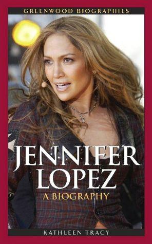 Jennifer Lopez  on Barnes   Noble   Jennifer Lopez  A Biography By Kathleen Tracy
