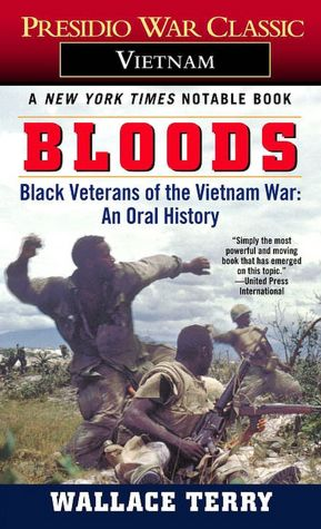 Bloods; An Oral History of the Vietnam War by Black Veterans
