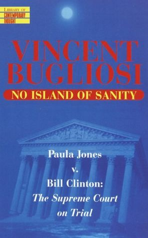 No Island of Sanity Paula Jones vs. Bill Clinton The Supreme Court on Trial cover