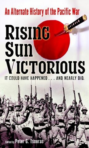Books to download for free Rising Sun Victorious: An Alternate History of How the Japanese Won the Pacific War 9780345490162 by Peter G. Tsouras (English Edition)