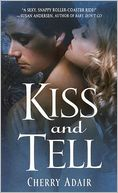 Kiss and Tell by Cherry Adair: NOOK Book Cover