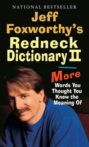 Free ebooks for mobipocket download Jeff Foxworthy's Redneck Dictionary II: More Words You Thought You Knew the Meaning Of by Jeff Foxworthy (English Edition) FB2 PDB PDF