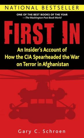 Ebooks magazines free downloads First In: An Insider's Account of How the CIA Spearheaded the War on Terror in Afghanistan