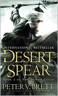 The Desert Spear (Demon Cycle Series #2) by Peter V. Brett: Book Cover