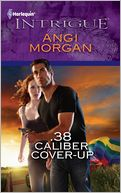 .38 Caliber Cover-Up by Angi Morgan: Book Cover