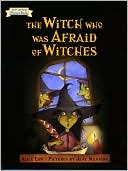 The Witch Who Was Afraid of Witches (An I Can Read Picture Book) by Alice Low: Book Cover